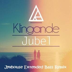 Klingande - Jubel (Jyvhouse Extended Bass Remix)