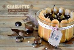 Charlotte poires - Charlotte au chocolat et crème de marron
