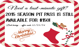 Last opportunity to get 2015 Season Pit Pass at a crazy low price!