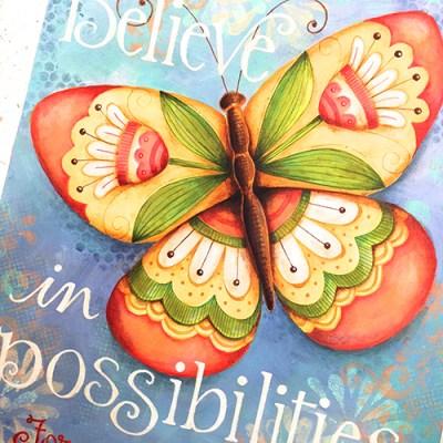 In the Studio… Believe In Possibilities!