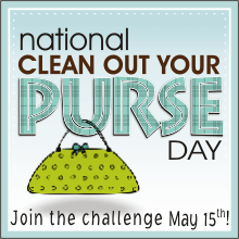 National Clean Out Your Purse Day May 15th