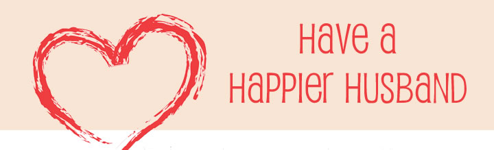 have a happier husband