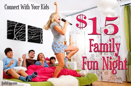Connect-with-Your-Kids-$15-Family-Fun-Night