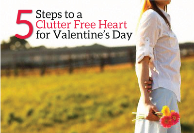 5 Steps to a Clutter Free Heart for Valentine's Day