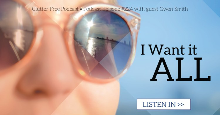 Episode #224- I Want it All with Gwen Smith