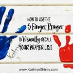 Use The 5 Finger Prayer to Visually Recall Your Prayer List