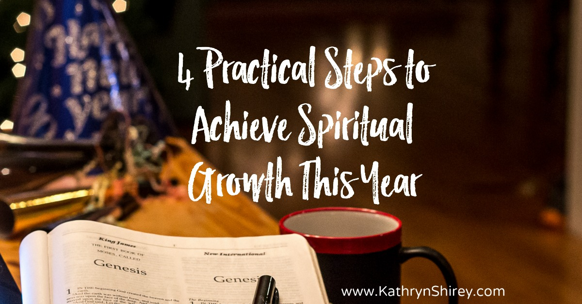 Want to grow your faith this year? Be intentional. Set goals and own your faith with these 4 practical steps to achieve spiritual growth this year.