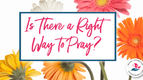 Is There a Right Way to Pray?