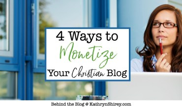 Top 4 Ways to Monetize a Christian Blog