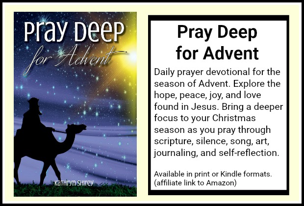 Pray Deep for Advent: Find Hope, Peace, Joy, & Love in the Wait
