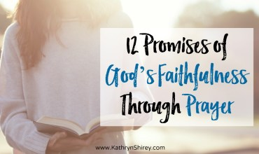 12 Promises of God's Faithfulness Through Prayer