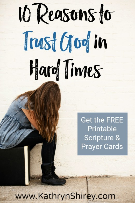 Where do you turn when life gets hard? Turn to God with these top 10 Bible verses for trusting God in difficult times. (+ free printable scripture cards!)