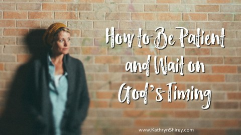 How to Be Patient Waiting on God's Timing