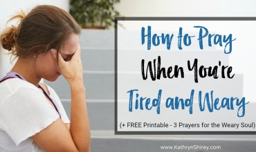 How to Pray When You're Tired and Weary