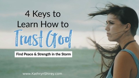 4 Keys to Learn to Trust God