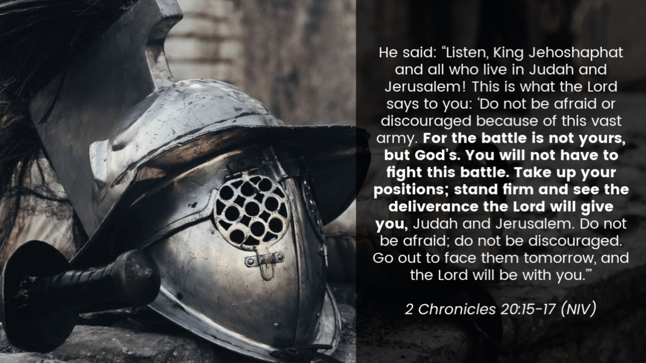 Promise #5: This is God's fight, not yours. 2 Chronicles 20:15-17  | Top 10 Bible Verses for Trusting God in difficult times