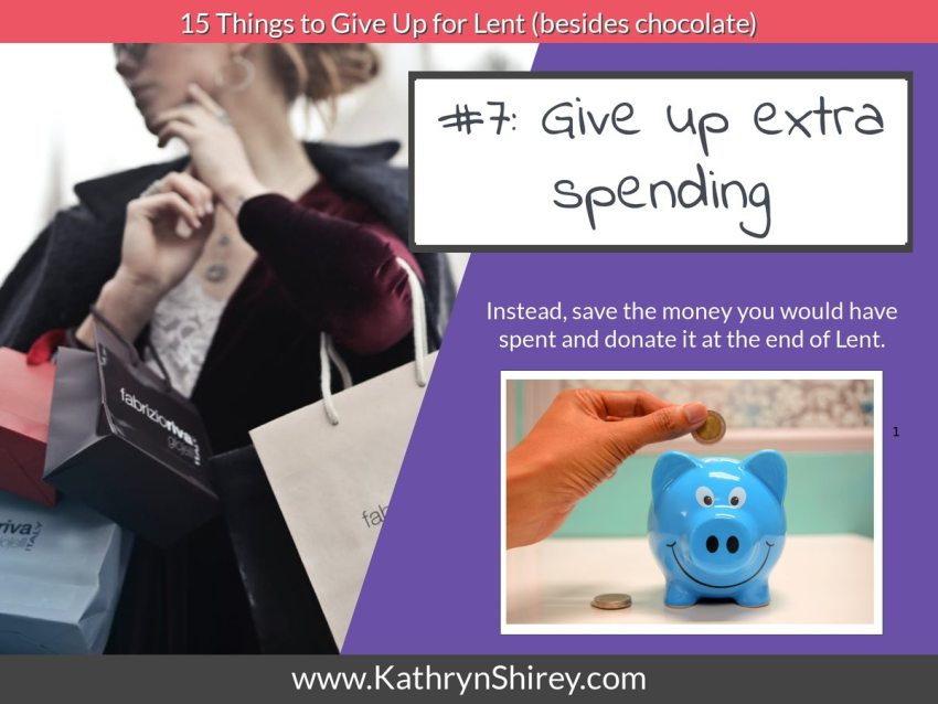 Lent idea #7: give up discretionary spending and instead donate the money you would have spent.