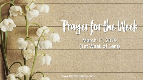 Monday Prayer – March 11, 2019 (Prayers for Lent)