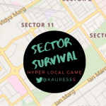 Sector Survival:  A hyper local social survival  game