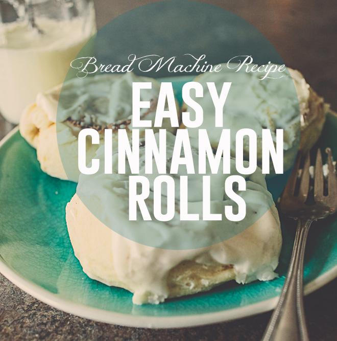 easy bread machine cinnamon rolls
