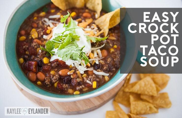 Easy Crock Pot Taco Soup Recipe | Fall Crock Pot Recipes