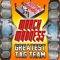 Best Tag Team of All Time March Madness Tournament Semi-Finals (The Final 4)