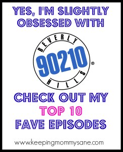 My Top 10 Favorite Episodes of Beverly Hills, 90210 (Yes, I'm a Junkie) www.keepingmommysane.com