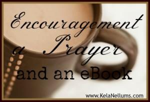 Encouragement a Prayer and an eBook