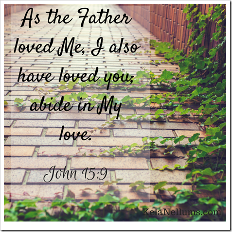 As the Father love Me, I also have loved