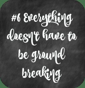 #6 Groundbreaking