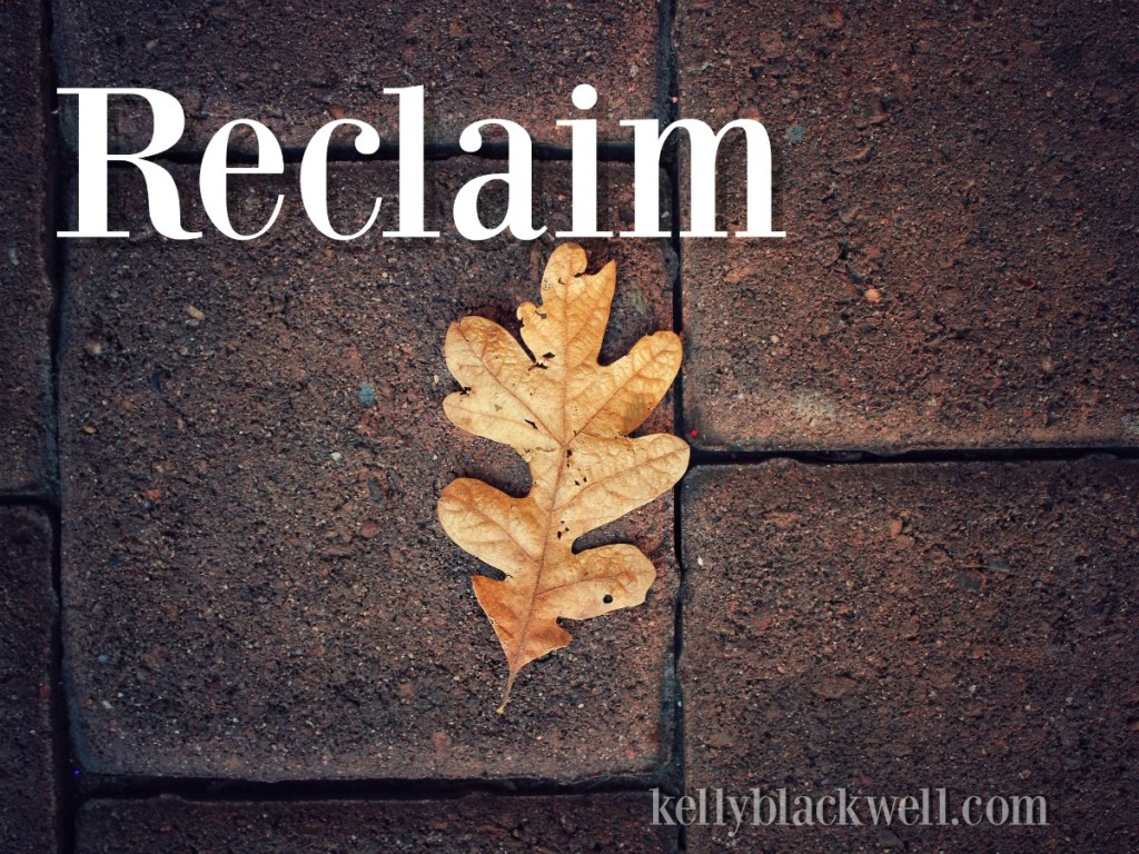 My One Word – RECLAIM