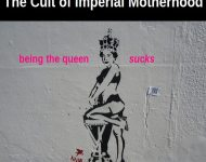 Feminism and The Cult of Imperial Motherhood