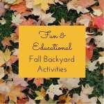 10 Fun and Educational Fall Backyard Activities for Kids