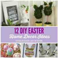 Easter Home Decor: 12 Beautiful DIY Ideas