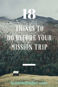 18 things to do before your mission trip. kennedyfamfive. planning a mission trip.