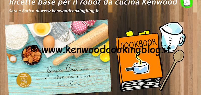 VIDEO Libro ricettario base per Kenwood Cooking Chef di Sara e Enrico