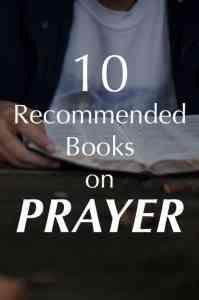 10 Recommended Christian Books on Prayer