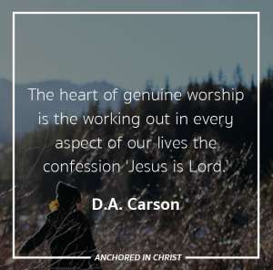 Life-Changing Sentences: D.A. Carson on Genuine Worship