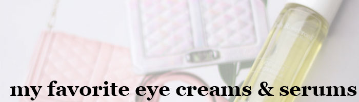kimberlyloc's favorite eye creams and serums