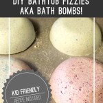 Bath Fizzies: Fun for Kids and Grown-ups (with Recipe!)