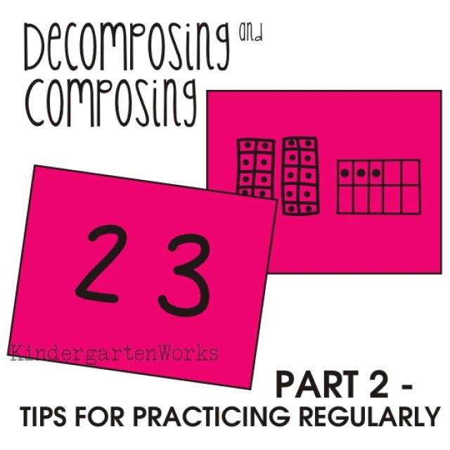 tips for working on decomposing and composing numbers in kindergarten - Part 2 KindergartenWorks
