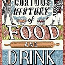 A Curious History of Food and Drink by Ian Crofton
