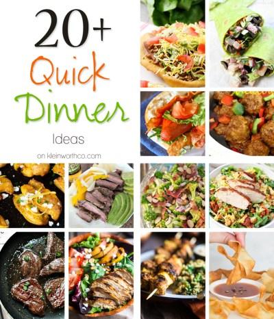 20+ Quick Dinner Ideas - Kleinworth & Co