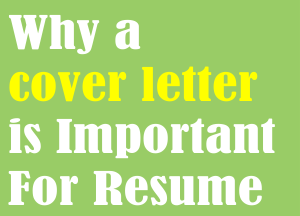 Why a cover letter is Important for resume