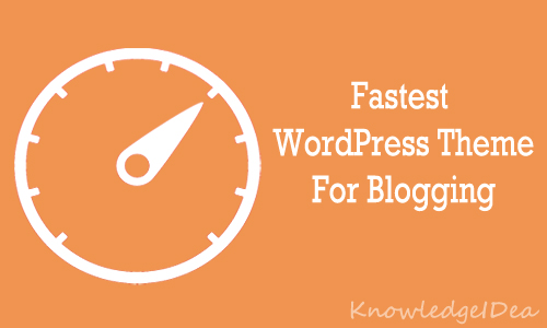 Fastest WordPress Theme For Blogging