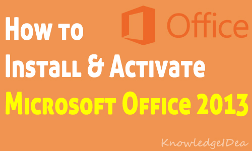 How to Install and Activate Microsoft Office 2013