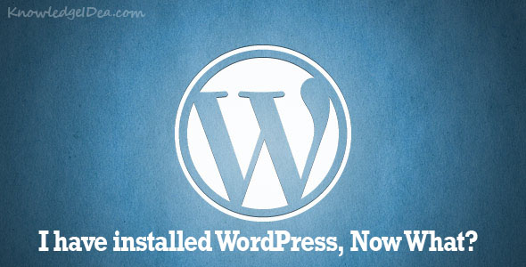 5 Must Important Things To Do After Installing WordPress