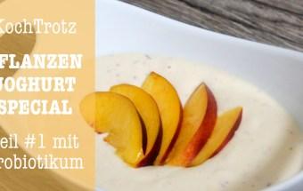 kochtrotz-joghurtspecial-sojafreier-veganer-joghurt-mit-probbiotikum