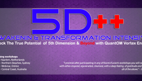 Kosmic Fusion ® – 5D++ AwaKeNiN & TrANsForMaTioN Intensive Workshop in Australia & Netherlands – [August & September 2016]