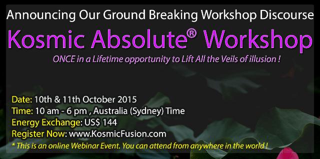 Kosmic Fusion® – Kosmic Absolute® Workshop Webinar - [October 2015] - Kosmic Fusion - Home of Quantum Vortex Energy® October 2015 Join us Worldwide Webinar small